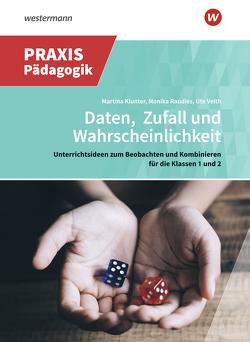 Praxis Impulse / Daten, Zufall und Wahrscheinlichkeit von Klunter,  Martina, Raudies,  Monika, Veith,  Ute