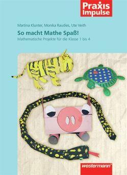 Praxis Impulse / So macht Mathe Spaß! von Klunter,  Martina, Raudies,  Monika, Veith,  Ute