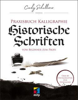 Praxisbuch Kalligraphie: Historische Schriften von Schullerer,  Cindy