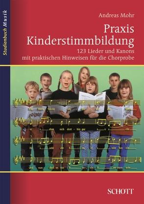 Praxis Kinderstimmbildung von Mohr,  Andreas