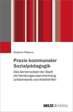 Praxis kommunaler Sozialpädagogik von Maykus,  Stephan