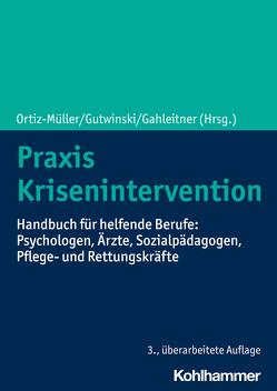 Praxis Krisenintervention von Gahleitner,  Silke Birgitta, Gutwinski,  Stefan, Ortiz-Müller,  Wolf