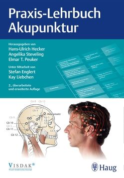 Praxis-Lehrbuch Akupunktur von Englert,  Stefan, Hecker,  Hans Ulrich, Liebchen,  Kay, Peuker,  Elmar T., Steveling,  Angelika