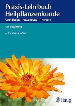 Praxis-Lehrbuch Heilpflanzenkunde von Bühring,  Ursel
