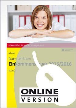 Praxis-Leitfaden Einkommensteuer 2015/2016 von Adomat,  Wolfgang, Schweizer,  Reinhard