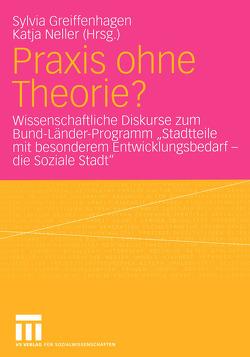 Praxis ohne Theorie? von Greiffenhagen,  Sylvia, Neller,  Katja