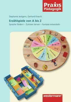 Praxis Pädagogik / Erzählspiele von A bis Z von Jentgens,  Stephanie, Knecht,  Gerhard