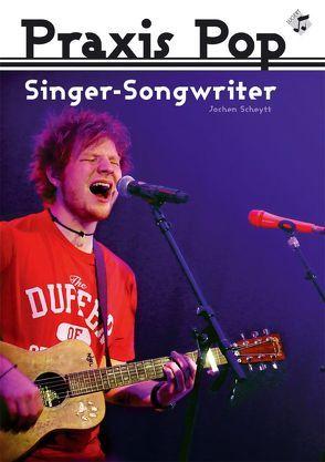 Praxis Pop: Singer-Songwriter Heft inkl. CD von Lugert Verlag, Scheytt,  Jochen