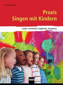 Praxis Singen mit Kindern von Ernst,  Manfred