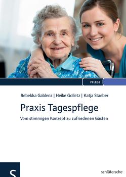 Praxis Tagespflege von Gablenz,  Rebekka, Golletz,  Heike, Staeber,  Katja