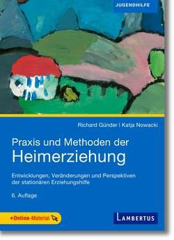 Praxis und Methoden der Heimerziehung von Günder,  Prof. Dr. Richard, Nowacki,  Prof. Dr. Katja