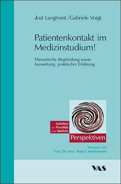 Praxis- und Patientenorientierte Medizinerausbildung – Patientenkontakte von Anfang an von Langhorst,  Jost, Voigt,  Gabriele