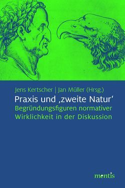 Praxis und ›zweite Natur‹ von Kertscher,  Jens, Müller,  Jan