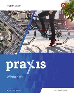 Praxis Wirtschaft / Praxis Wirtschaft – Ausgabe 2021 für Niedersachsen von Eggert,  Katrin, Fletemeyer,  Tina, Friebel-Piechotta,  Stephan, Kaps,  Sandra, Koch,  Michael, Pech,  Maida