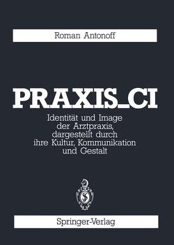 Praxis_CI von Antonoff,  Roman