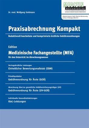 Praxisabrechnung Kompakt von Goldmann,  Wolfgang