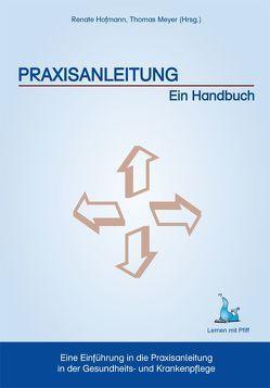 Praxisanleitung – Ein Handbuch von Hofmann,  Renate, Meyer,  Thomas