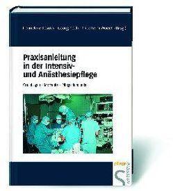 Praxisanleitung in der Intensiv- und Anästhesiepflege von Josuks,  Hannelore, Pech,  Georg, Woecht,  Friedhelm