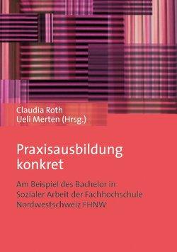 Praxisausbildung konkret von Merten,  Ueli, Roth,  Claudia