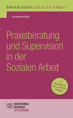 Praxisberatung und Supervision in der Sozialen Arbeit von Hermann-Stietz,  Ina
