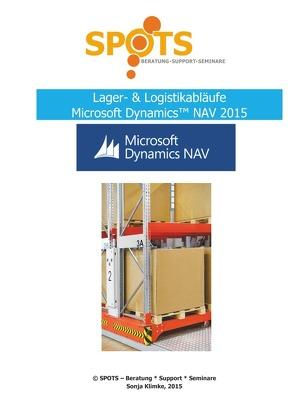 Praxisbezogene Unterlagen für Microsoft Dynamics™ NAV2015 / Lager & Logistik mit Microsoft Dynamics™ NAV2015 von Klimke,  Sonja