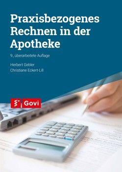 Praxisbezogenes Rechnen in der Apotheke von Eckert-Lill,  Christiane, Gebler,  Herbert