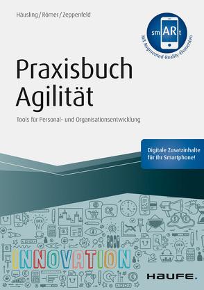 Praxisbuch Agilität – inkl. Augmented-Reality-App von Häusling,  André, Römer,  Esther, Zeppenfeld,  Nina