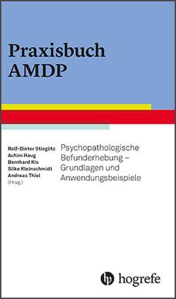 Praxisbuch AMDP von Haug,  Achim, Kis,  Bernhard, Kleinschmidt,  Silke, Stieglitz,  Rolf-Dieter, Thiel,  Andreas