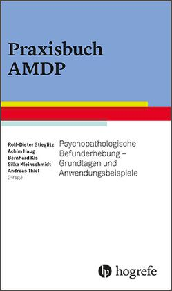 Praxisbuch AMDP von Haug,  Achim, Kis,  Berhard, Silke Kleinschmidt,  Silke, Stieglitz,  Rolf-Dieter, Thiel,  Andreas