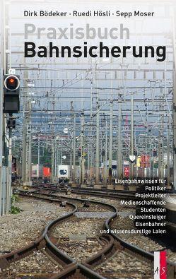 Praxisbuch Bahnsicherung von Bödeker,  Dirk, Hösli,  Ruedi, Moser,  Sepp