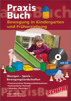 Praxisbuch Bewegungsförderung / Bewegung in Kindergarten und Früherziehung von Csellich-Ruso,  Renate