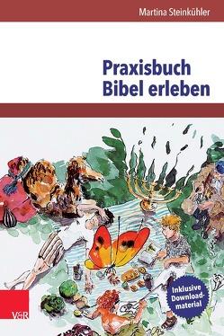 Praxisbuch Bibel erleben von Steinkühler,  Martina