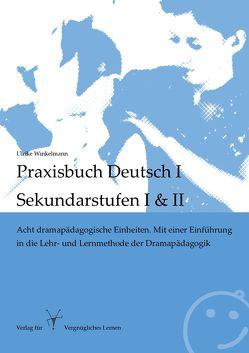 Praxisbuch Deutsch I – Sekundarstufen I und II von Winkelmann,  Ulrike