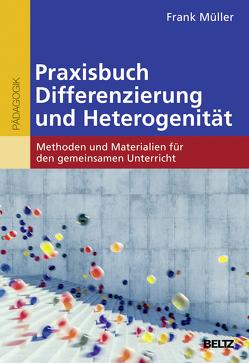 Praxisbuch Differenzierung und Heterogenität von Mueller,  Frank