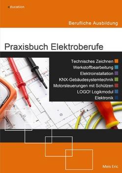 Praxisbuch Elektroberufe von Eric,  Meis