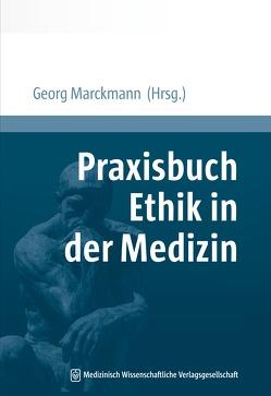 Praxisbuch Ethik in der Medizin von Marckmann,  Georg