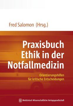 Praxisbuch Ethik in der Notfallmedizin von Salomon,  Fred