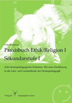 Praxisbuch Ethik/Religion I – Sekundarstufe I von Winkelmann,  Ulrike