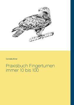 Praxisbuch Fingerturnen immer 10 bis 100 von Birrer,  Cornelia