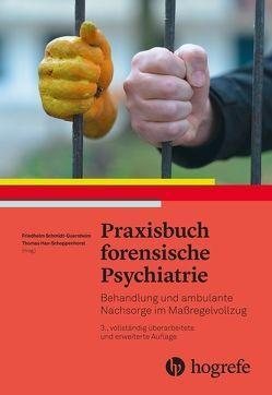 Praxisbuch forensische Psychiatrie von Georg,  Jürgen, Hax-Schoppenhorst,  Thomas, Schmidt-Quernheim,  Friedhelm