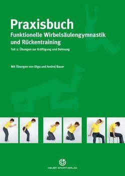 Praxisbuch funktionelle Wirbelsäulengymnastik und Rückentraining von Bauer,  Andrej, Bauer,  Olga