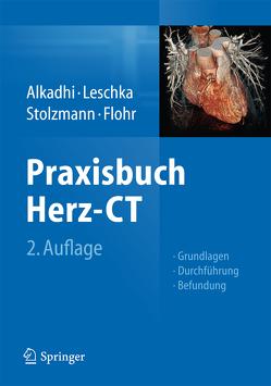 Praxisbuch Herz-CT von Alkadhi,  Hatem, Flohr,  Thomas, Leschka,  Sebastian, Stolzmann,  Paul