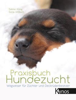 Praxisbuch Hundezucht von König,  Sabine, Umbach,  Sonja