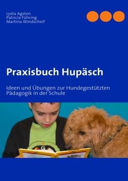 Praxisbuch Hupäsch von Agsten,  Lydia, Führing,  Patricia, Windscheif,  Martina