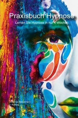 Praxisbuch Hypnose von Biedermann,  Johannes