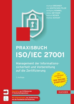 Praxisbuch ISO/IEC 27001 von Brenner,  Michael, Felde,  Nils, Hommel,  Wolfgang, Metzger,  Stefan, Reiser,  Helmut, Schaaf,  Thomas