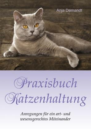 Praxisbuch Katzenhaltung von Demandt,  Anja