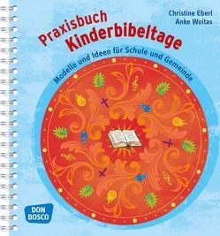 Praxisbuch Kinderbibeltage von Eberl,  Christine, Woitas,  Anke