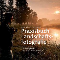 Praxisbuch Landschaftsfotografie von Schoonhoven,  Daan, Wloch,  Stephanie