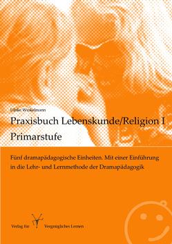 Praxisbuch Lebenskunde/Religion I – Primarstufe von Winkelmann,  Ulrike